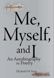 Me, Myself, and I by Elizabeth M Perry image
