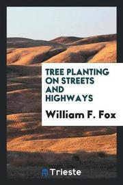 Tree Planting on Streets and Highways by William F. Fox image