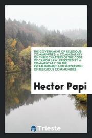 The Government of Religious Communities by Hector Papi image