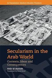 Secularism in the Arab World by Aziz Al-Azmeh