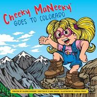 Cheeky MaNeeky Goes to Colorado by Valerie Doshier