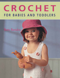 Crochet for Babies and Toddlers by Betty Barnden image