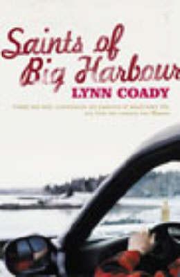 The Saints Of Big Harbour by Lynn Coady