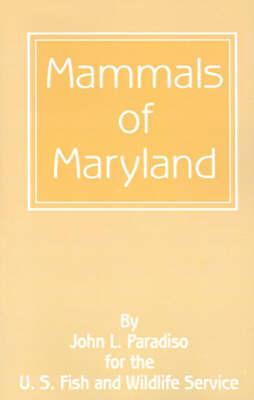 Mammals of Maryland by Professor John L Paradiso