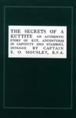 Secrets of a Kuttite by E. O. Mousley