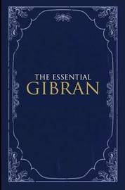 The Essential Gibran by Suheil Bushrui