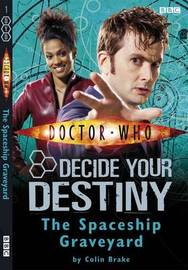 Doctor Who: The Spaceship Graveyard: No. 1: Decide Your Destiny by Colin Brake image