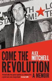 Come the Revolution by Alex Mitchell