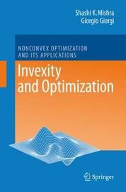Invexity and Optimization by Shashi Kant Mishra