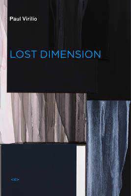 Lost Dimension by Paul Virilio
