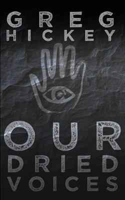 Our Dried Voices by Greg Hickey image