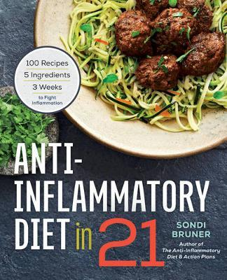 Anti-Inflammatory Diet in 21 by Sondi Bruner