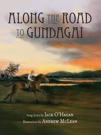 Along the Road to Gundagai by Jack O'Hagan