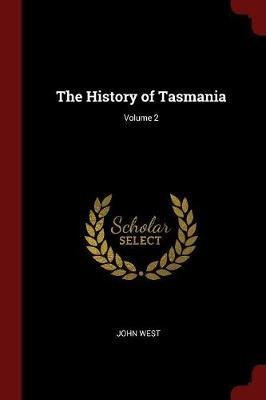 The History of Tasmania; Volume 2 by John West image