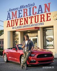 James Martin's American Adventure by James Martin