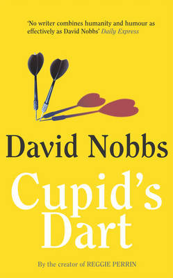 Cupid's Dart by David Nobbs image