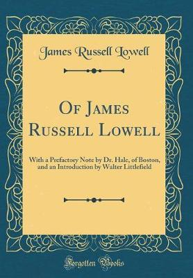 Of James Russell Lowell by James Russell Lowell