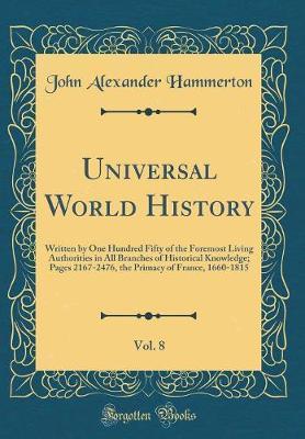 Universal World History, Vol. 8 by John Alexander Hammerton image