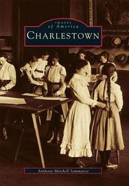 Charlestown by Anthony Mitchell Sammarco