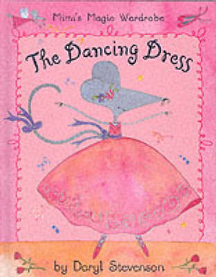 The Dancing Dress by Daryl Stevenson