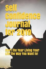 Self Confidence Journal for 2019 by Mark Rayment