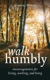 Walk Humbly by Samuel Wells
