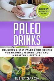 Paleo Drinks by Elena Garcia