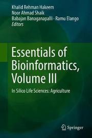 Essentials of Bioinformatics, Volume III