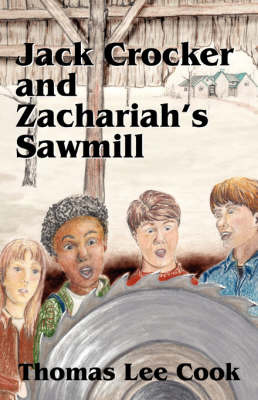 Jack Crocker and Zachariah's Sawmill by Thomas Lee Cook image