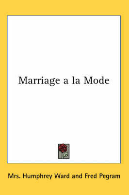 Marriage a La Mode by Mrs Humphrey Ward image