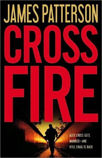Cross Fire (Alex Cross #17) by James Patterson