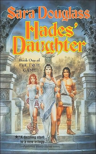 Hades' Daughter (Troy Game Series #1) by Sara Douglass