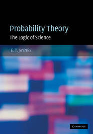 Probability Theory by E.T. Jaynes