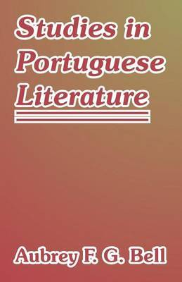 Studies in Portuguese Literature by Aubrey F Bell image
