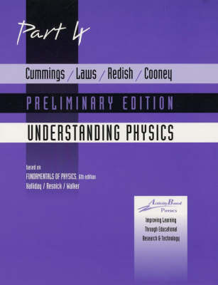 Understanding Physics: Pt. 4: Preliminary Edition by Karen Cummings