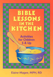 Bible Lessons in the Kitchen by Elaine Magee image