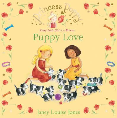 Princess Poppy: Puppy Love by Janey Louise Jones