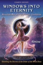 Windows Into Eternity, 4th Edition by Almine