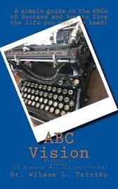 ABC Vision by Dr Wilson L Trivino