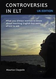 Controversies in ELT by Maurice Claypole