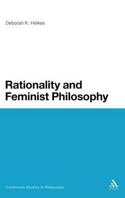 Rationality and Feminist Philosophy by Deborah K. Heikes image