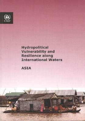 Hydropolitical Vulnerability and Resilience Along International Waters by United Nations