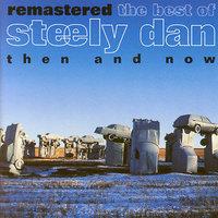Best Of Steely Dan Then & Now by Steely Dan