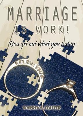 Marriage Is Work! by Warren C Feaster image