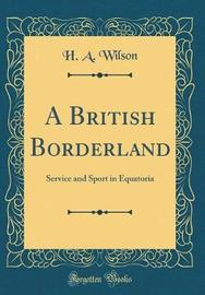 A British Borderland by H.A. Wilson image