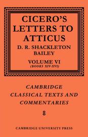 Cicero: Letters to Atticus: Volume 6, Books 14-16 by Marcus Tullius Cicero image
