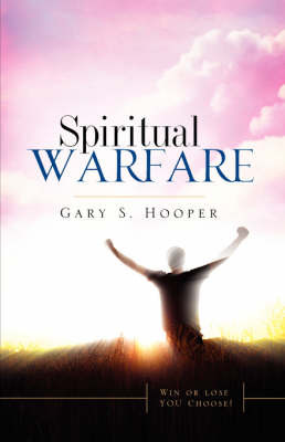 Spiritual Warfare by Gary S. Hooper image