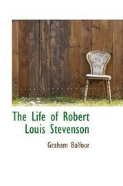 The Life of Robert Louis Stevenson by Graham Balfour image