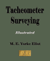 Tacheometer Surveying by Mark Erskine Yorke Eliot