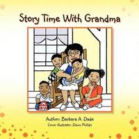 Story Time with Grandma by Barbara A. Dade
